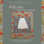 Help Me to Find My People: The African American Search for Family Lost in Slavery, by Heather Andrea Williams