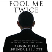 Fool Me Twice: Obama's Shocking Plans for the Next Four Years Exposed Audiobook, by Aaron Klein, Brenda J. Elliott