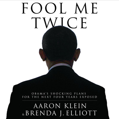 Fool Me Twice: Obama's Shocking Plans for the Next Four Years Exposed Audiobook, by Aaron Klein