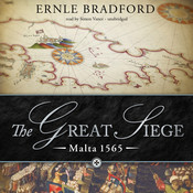 The Great Siege: Malta 1565 Audiobook, by Ernle Bradford
