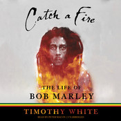 Catch a Fire: The Life of Bob Marley Audiobook, by Timothy White