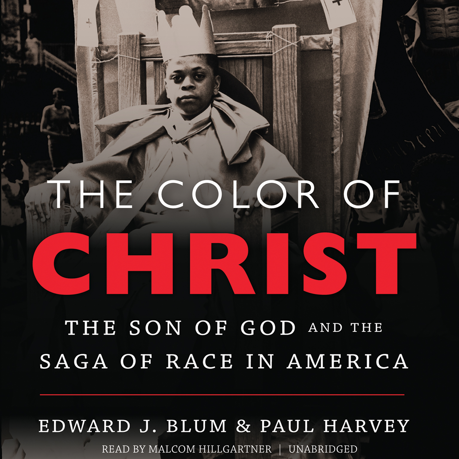 Printable The Color of Christ: The Son of God and the Saga of Race in America Audiobook Cover Art
