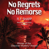 No Regrets, No Remorse: A Sydney Simone Mystery Audiobook, by R. F. Sharp