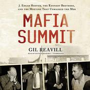 Mafia Summit: J. Edgar Hoover, the Kennedy Brothers, and the Meeting That Unmasked the Mob Audiobook, by Gil Reavill