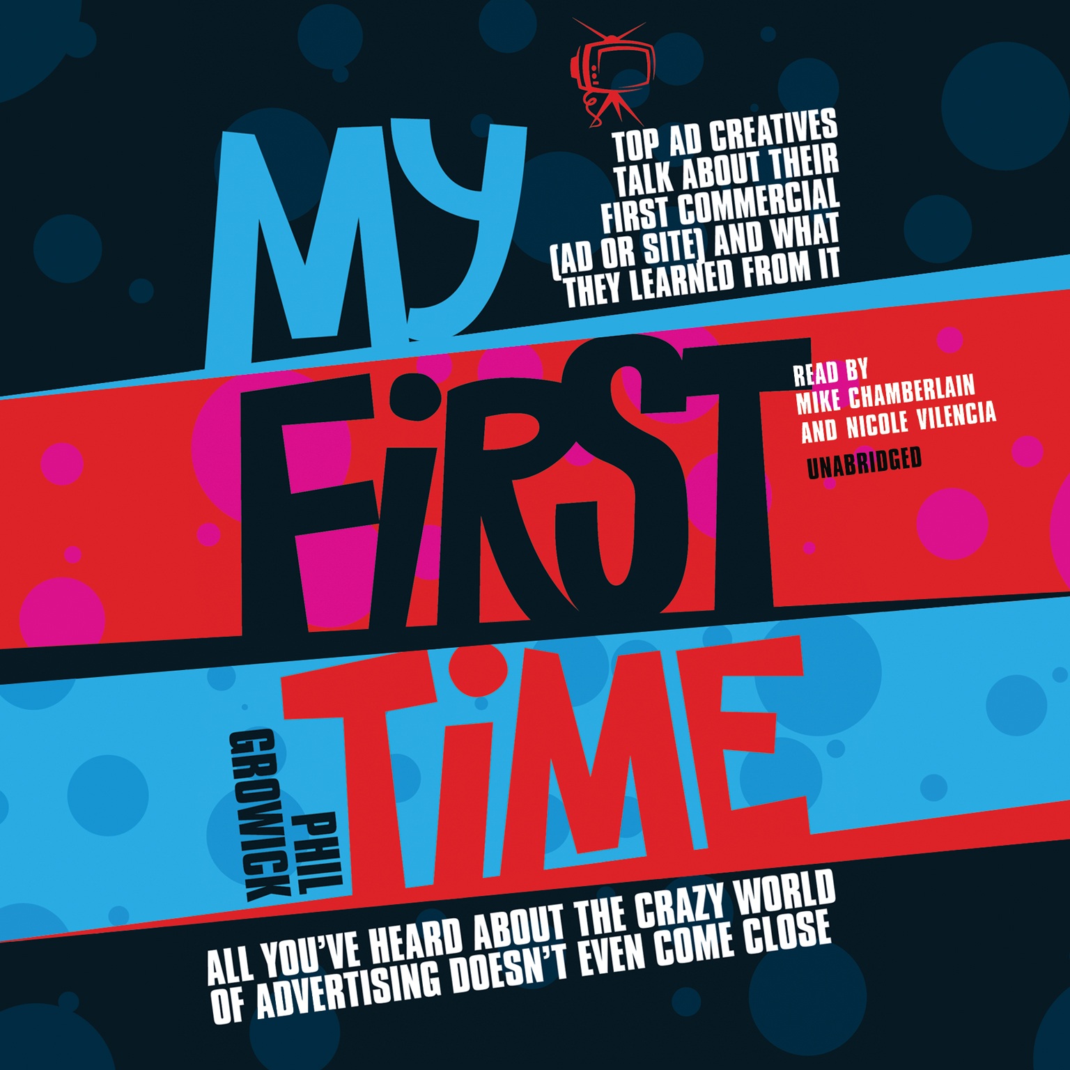 Printable My First Time: Top Ad Creatives Talk about Their First Commercial (Ad or Site) and What They Learned from It Audiobook Cover Art