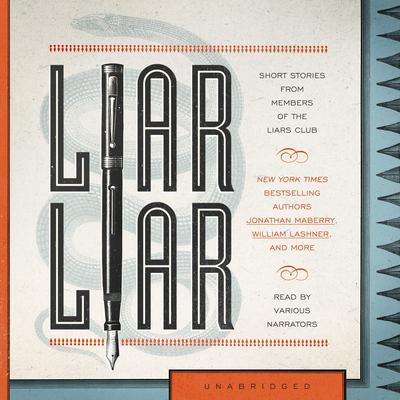 Liar Liar Audiobook, by The Liars Club