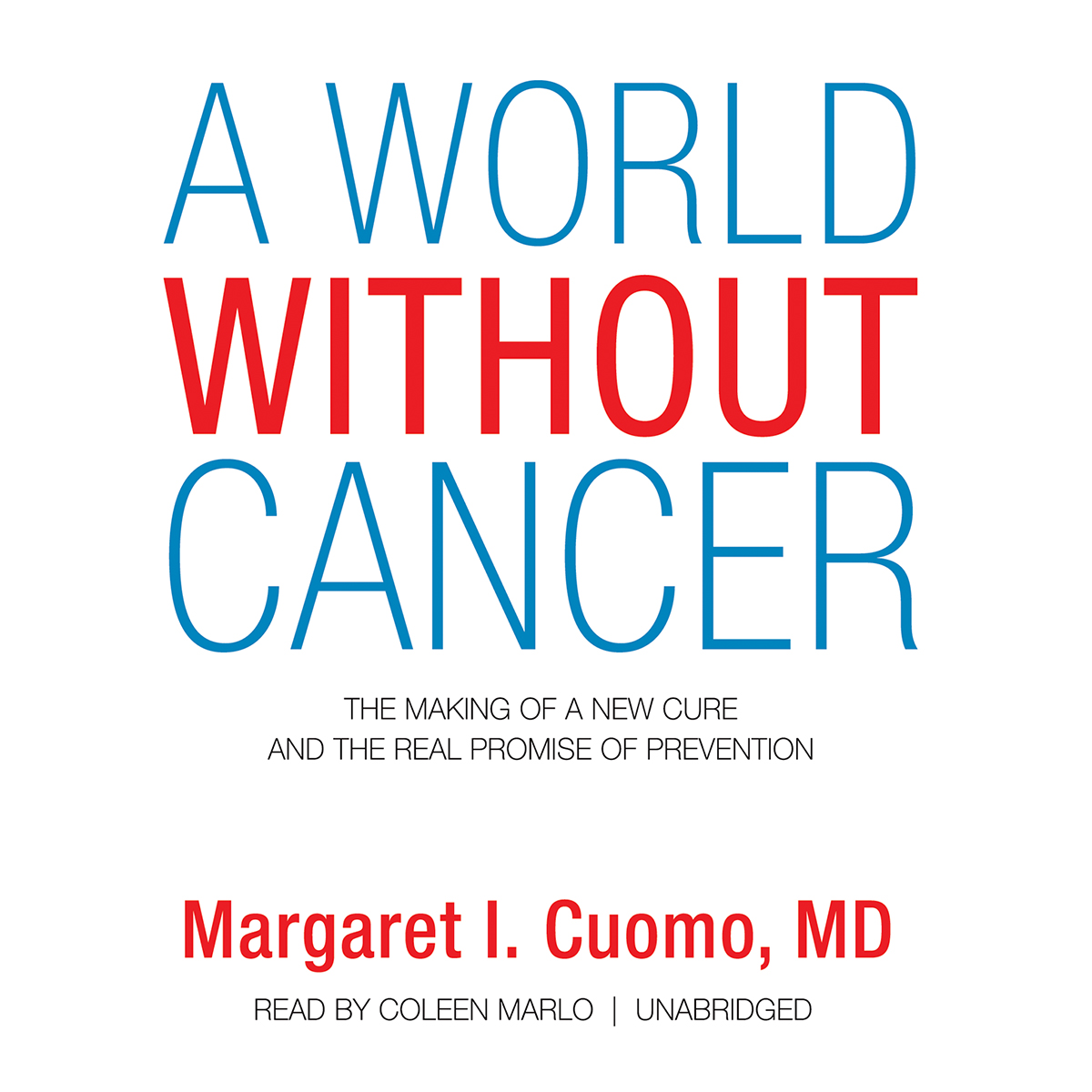 Printable A World without Cancer: The Making of a New Cure and the Real Promise of Prevention Audiobook Cover Art