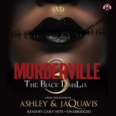 Murderville 3: The Black Dahlia Audiobook, by Ashley & JaQuavis