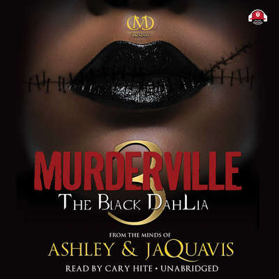 Murderville 3: The Black Dahlia Audiobook, by Ashley & JaQuavis