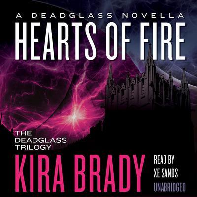 Hearts of Fire: A Deadglass Novella Audiobook, by Kira Brady