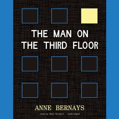The Man on the Third Floor Audiobook, by Anne Bernays