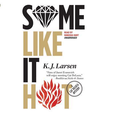 Some Like It Hot: A Cat DeLuca Mystery Audiobook, by K. J. Larsen