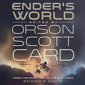 Ender's World: Fresh Perspectives on the SF Classic Ender's Game , by Orson Scott Card