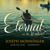 Eternal on the Water: A Novel Audiobook, by Joseph Monninger