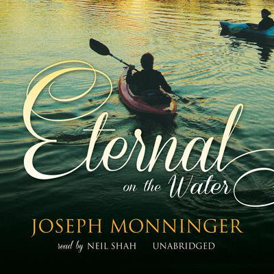 Eternal on the Water: A Novel Audiobook, by Joseph Monninger