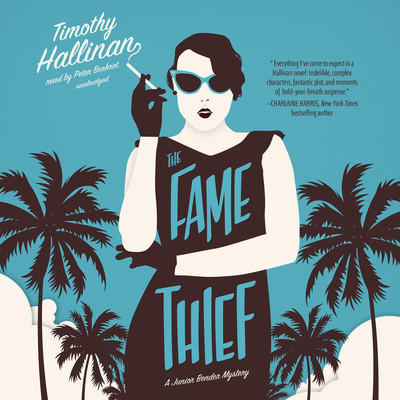The Fame Thief: A Junior Bender Mystery Audiobook, by