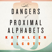 The Dangers of Proximal Alphabets Audiobook, by Kathleen Alcott