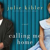 Calling Me Home Audiobook, by Julie Kibler