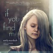 If You Find Me Audiobook, by Emily Murdoch