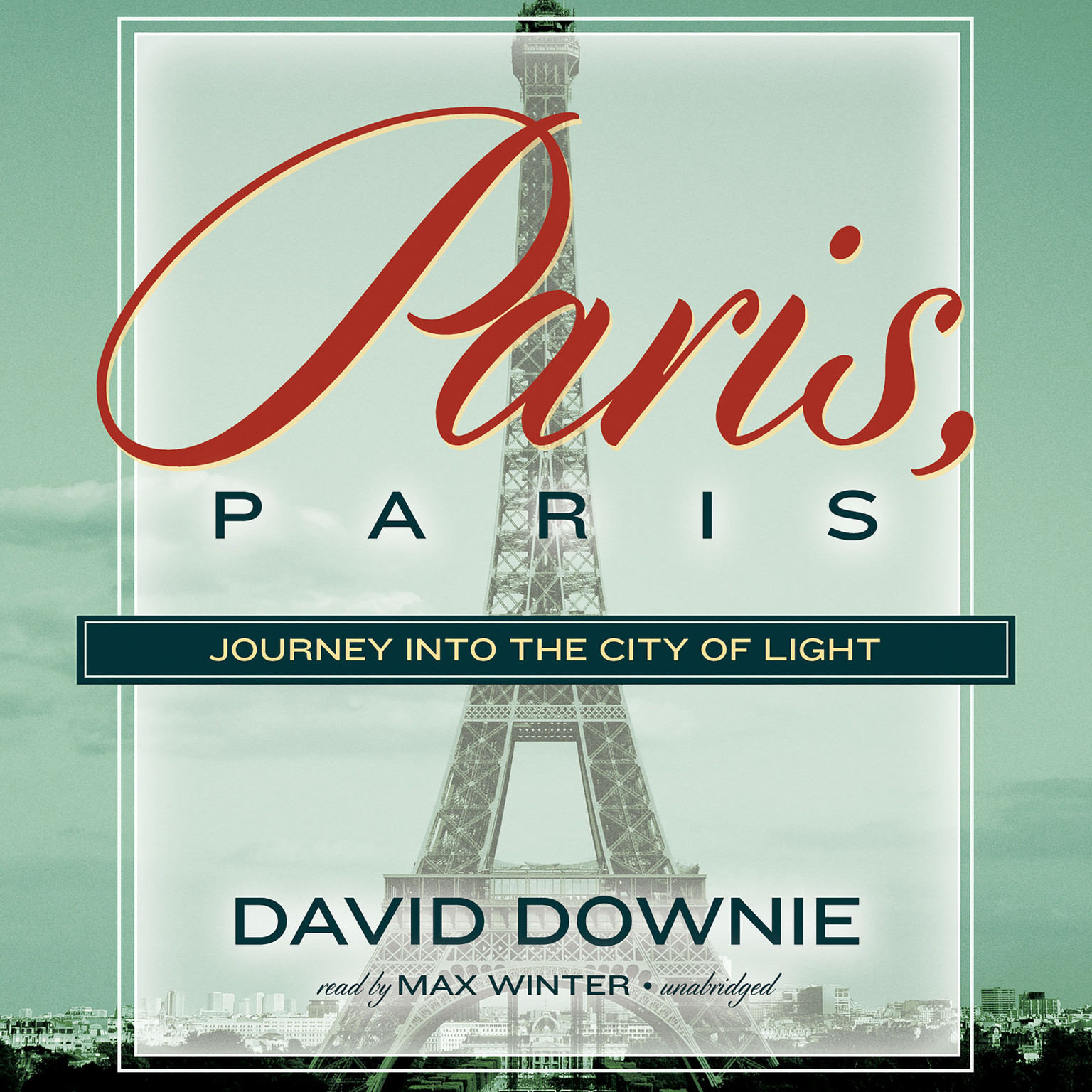 Printable Paris, Paris: Journey into the City of Light Audiobook Cover Art