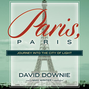 Paris, Paris: Journey into the City of Light Audiobook, by David Downie