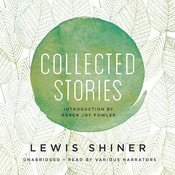 Collected Stories Audiobook, by Lewis Shiner