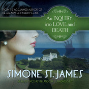 An Inquiry into Love and Death, by Simone St. James