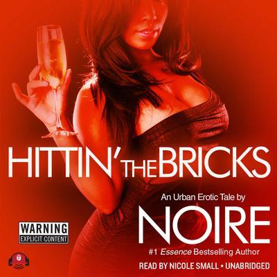 Hittin' the Bricks: An Urban Erotic Tale Audiobook, by Noire