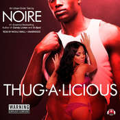 Thug-A-Licious: An Urban Erotic Tale Audiobook, by Noire
