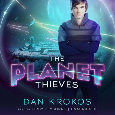 The Planet Thieves Audiobook, by Dan Krokos