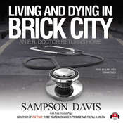 Living and Dying in Brick City: An E.R. Doctor Returns Home Audiobook, by Sampson Davis