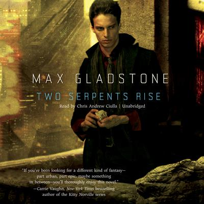 Two Serpents Rise Audiobook, by Max Gladstone