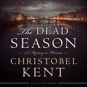 The Dead Season Audiobook, by Christobel Kent