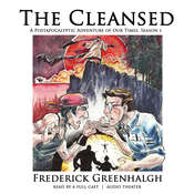 The Cleansed, Season 1: A Postapocalyptic Adventure of Our Times, by Frederick Greenhalgh