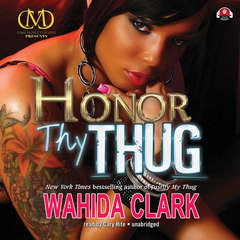 Honor Thy Thug Audiobook, by Wahida Clark