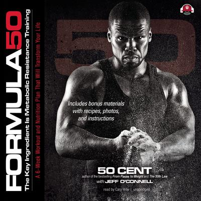 Formula 50: A 6-Week Workout and Nutrition Plan That Will Transform Your Life Audiobook, by 50 Cent