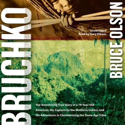 Bruchko Audiobook, by Bruce Olson