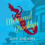 The Mermaid of Brooklyn, by Amy Shearn