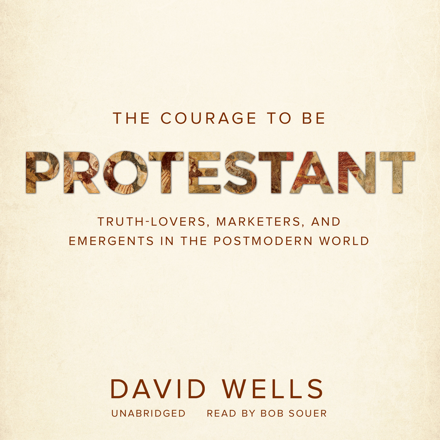 Printable The Courage to Be Protestant: Truth-Lovers, Marketers, and Emergents in the Postmodern World Audiobook Cover Art