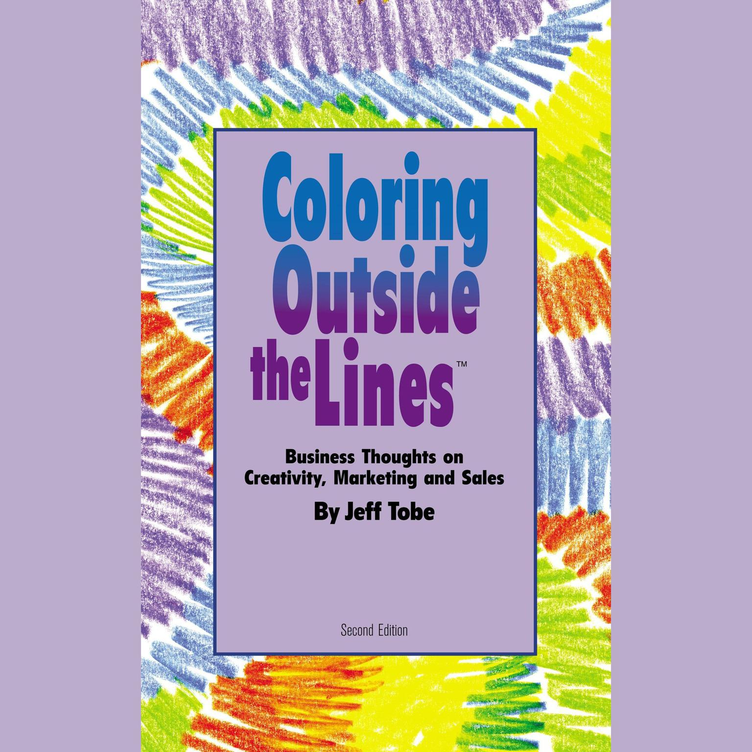 Printable Coloring outside the Lines: Business Thoughts on Creativity, Marketing, and Sales Audiobook Cover Art
