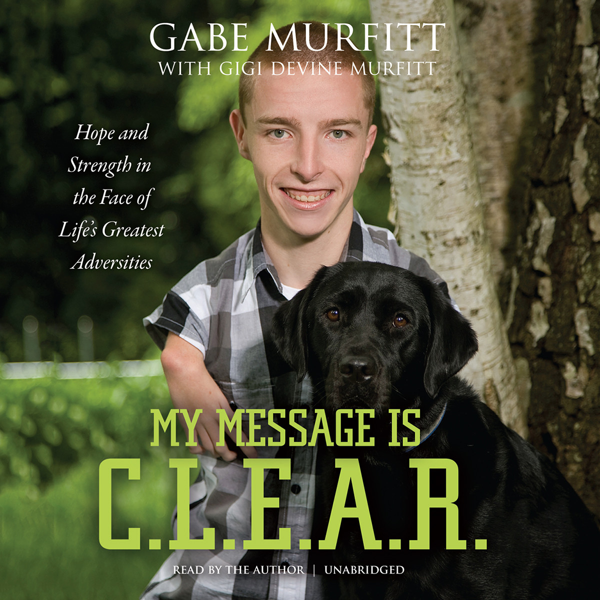 Printable My Message Is C.L.E.A.R.: Hope and Strength in the Face of Life's Greatest Adversities Audiobook Cover Art