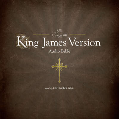The Complete King James Version Audio Bible Audiobook, by Christopher Glyn