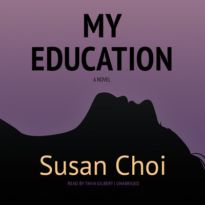 My Education Audiobook, by Susan Choi