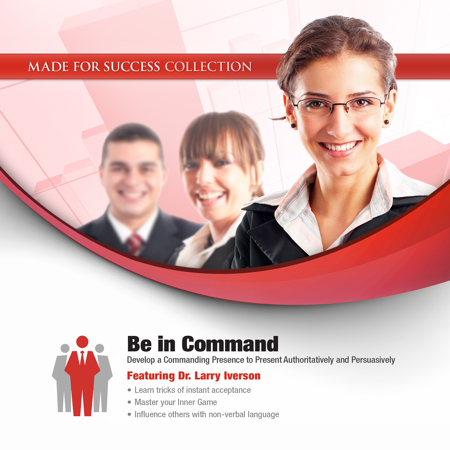 Printable Be in Command: Develop a Commanding Presence to Present Authoritatively and Persuasively Audiobook Cover Art