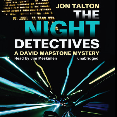 The Night Detectives: A David Mapstone Mystery Audiobook, by Jon Talton