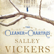 The Cleaner of Chartres, by Salley Vickers