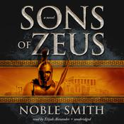 Sons of Zeus Audiobook, by Noble Smith