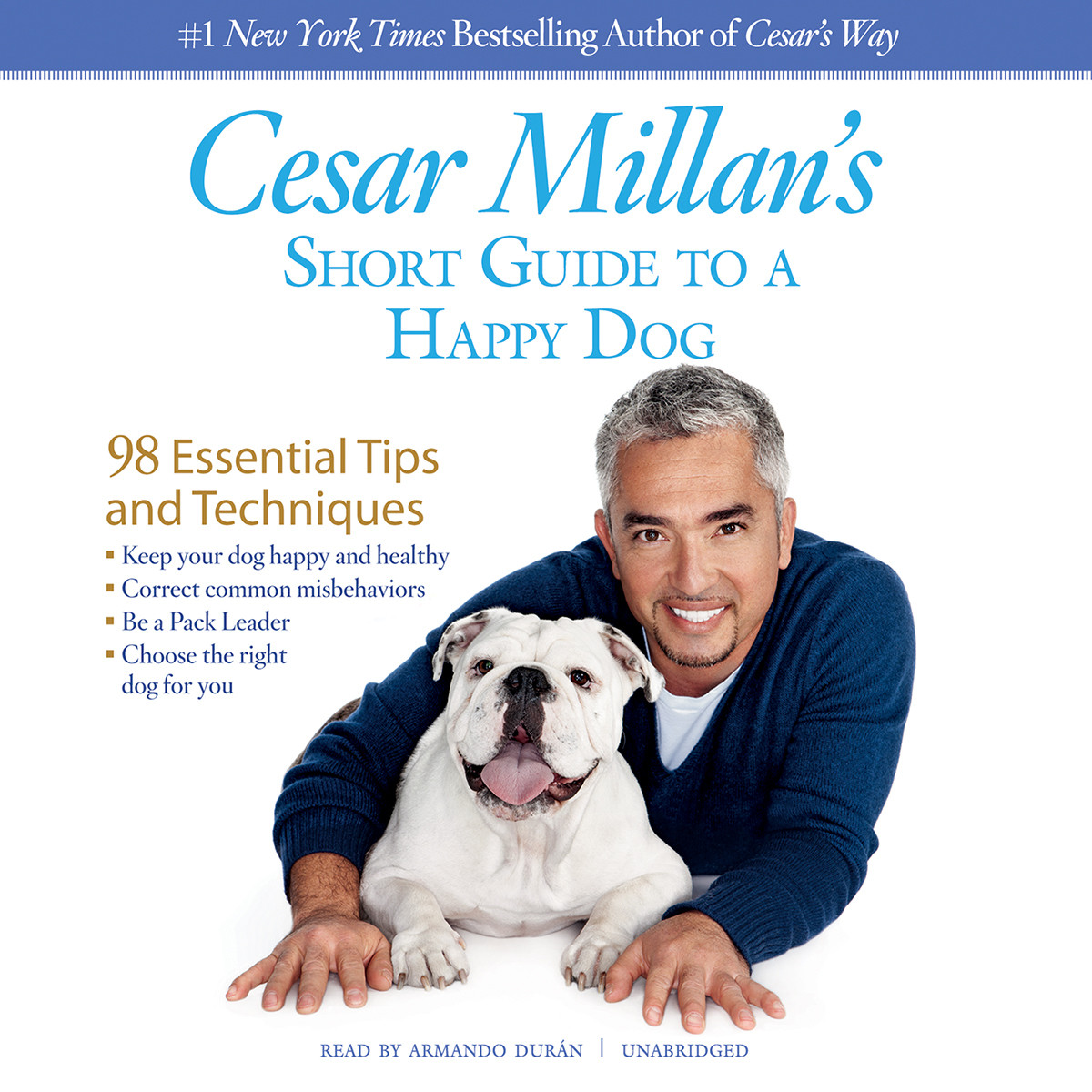 Printable Cesar Millan's Short Guide to a Happy Dog: 98 Essential Tips and Techniques Audiobook Cover Art