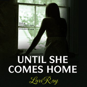 Until She Comes Home Audiobook, by Lori Roy