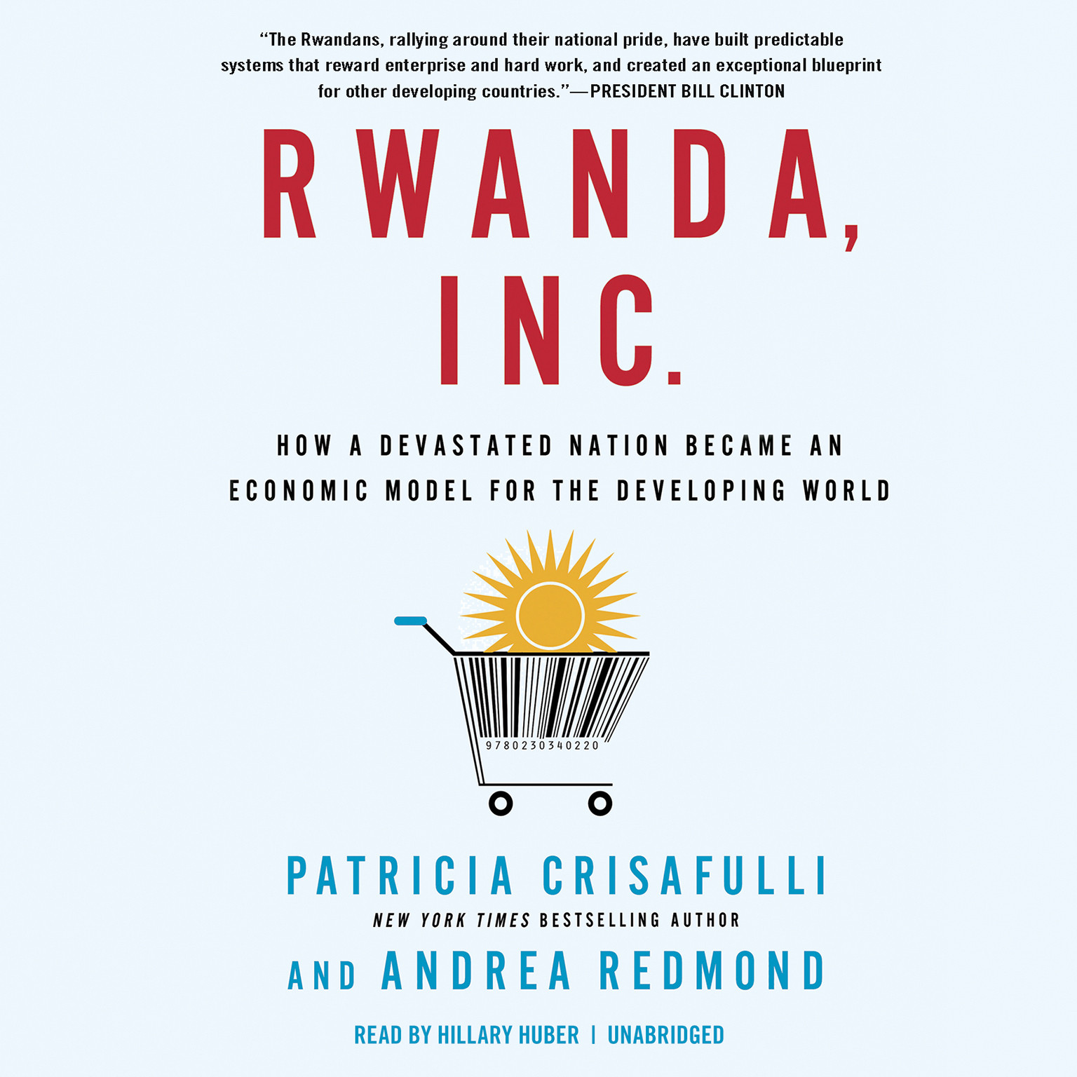 Printable Rwanda, Inc.: How a Devastated Nation Became an Economic Modelfor the Developing World Audiobook Cover Art